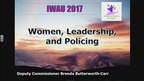 """Thumbnail for entry Women, Leadership and Policing. Brenda Butterworth-Carr (Deputy Commissioner and Commanding Officer of """"E"""" Division, Royal Canadian Mounted Police) - IWUA Talk - November 20 2017"""