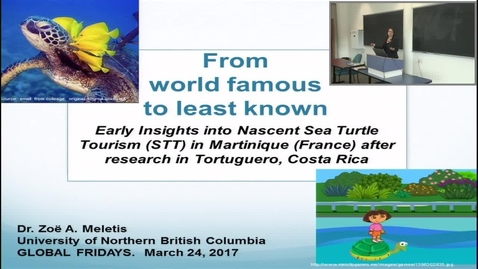 Thumbnail for entry From World Famous to Least Known: Early Insights into Nascent Sea Turtle Tourism in Martinique (France), After Research in Tortuguero, Costa Rica - Dr. Zoë Meletis - March 24 2017