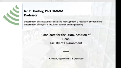 Thumbnail for entry Dr. Ian Hartley, Candidate Presentation - Dean, Faculty of Environment