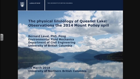Thumbnail for entry Impact of a mine tailings impoundment spill on Quesnel Lake, British Columbia, Canada. Dr. Bernard Laval, UBC - March 16 2018