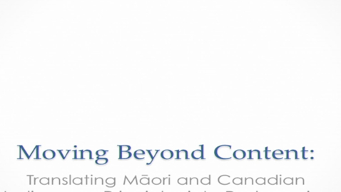 Thumbnail for entry Moving Beyond Content: Translating Māori and Canadian Indigenous Principles into Pedagogies - Dr. Dustin Louie - January 19 2018