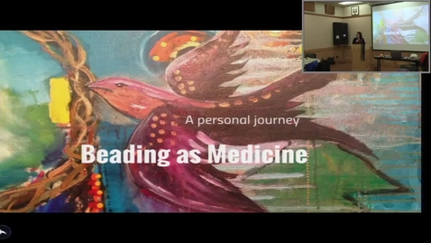 Thumbnail for entry Beading As Medicine - Lynette Lafontaine - January 31 2019