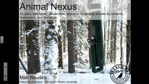 Thumbnail for entry Tracking songbird movements across the landscape: an open, web-based visualization approach for students, researchers, and the public. - Dr Matt Reudink, TRU - February 10, 2017