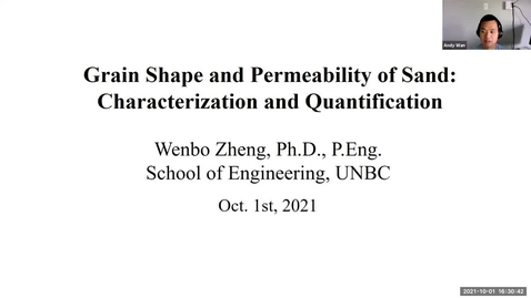 Thumbnail for entry Grain shape and permeability of sand: characterization and quantification - Dr Wenbo Zheng - October 1 2021