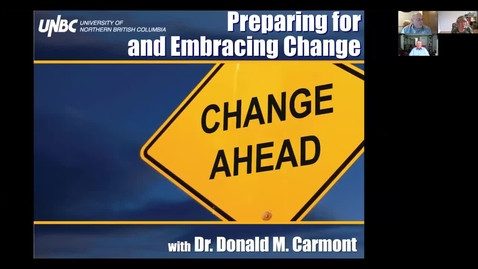 Thumbnail for entry Preparing for and Embracing Change - Dr. Don Carmont - May 13 2021