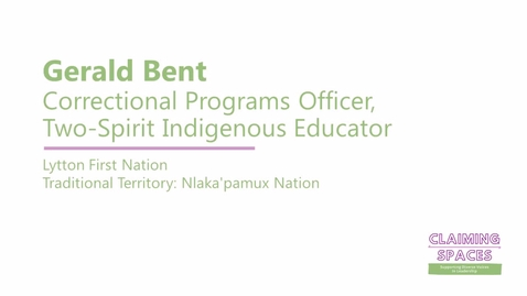 Thumbnail for entry Gerald Bent with Claiming Spaces: Indigenous Youth Leadership