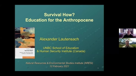 Thumbnail for entry Pandemics, Transgressions and Education for the Anthropocene - Dr. Alex Lautensach, UNBC - February 12 2021