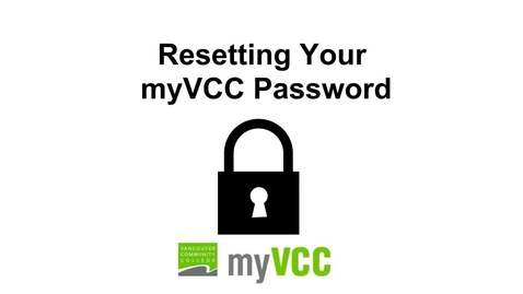 Thumbnail for entry Resetting Your myVCC Password