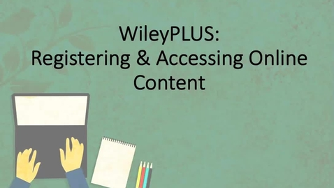 Thumbnail for entry WIleyPLUS: Registering and Accessing the eTextbook